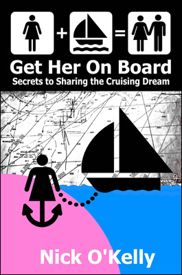 Get Her On Board – Secrets to Sharing The Cruising Dream