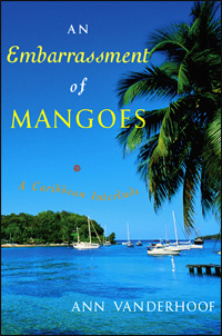 An Embarrassment of Mangoes, by Ann Vanderhoof